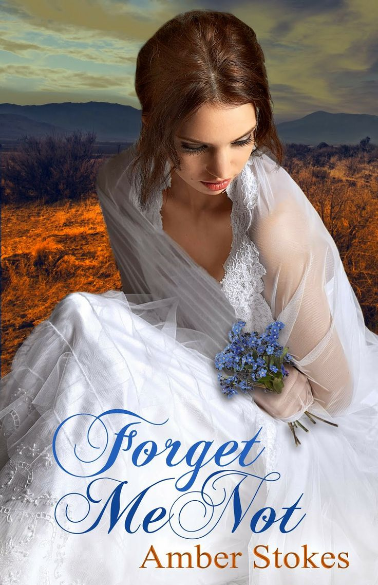 Forget Me Not By Amber Stokes The Hearts Spring Series Book 1 Christian Fiction Historical Romance Available January 2014 Seaso
