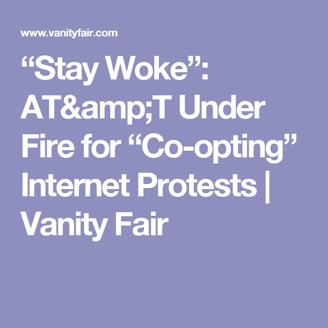 """""""Stay Woke"""": AT&T Under Fire for """"Co-opting"""" Internet Protests   Vanity Fair"""