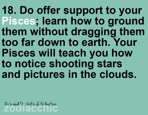 """... Your Pisces will teach you how to notice shooting stars and pictures in the clouds."""