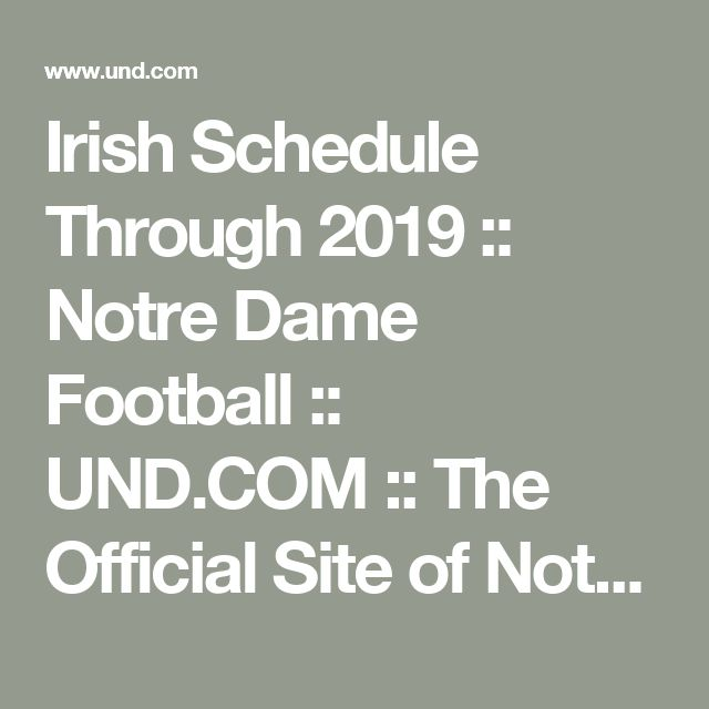 Irish Schedule Through 2019 :: Notre Dame Football :: UND.COM :: The Official Site of Notre Dame Athletics