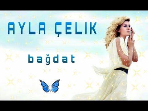 Ayla Çelik - Bağdat - YouTube