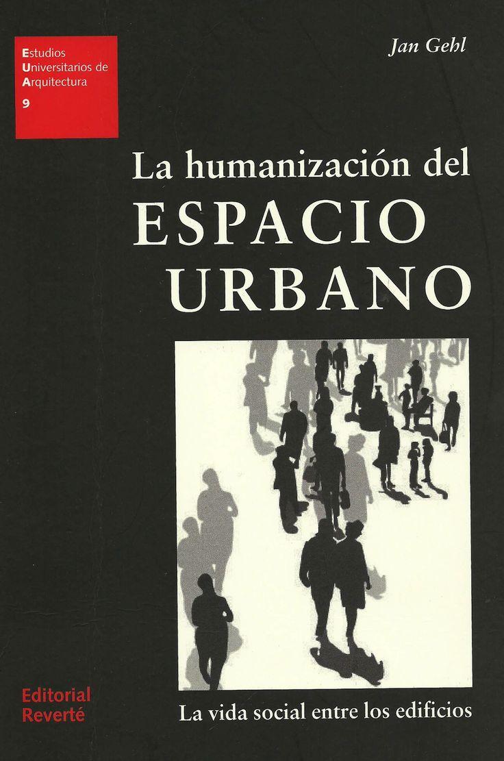 Libro la humanizaci n del espacio urbano jan gehl descargar libro en pdf gratis