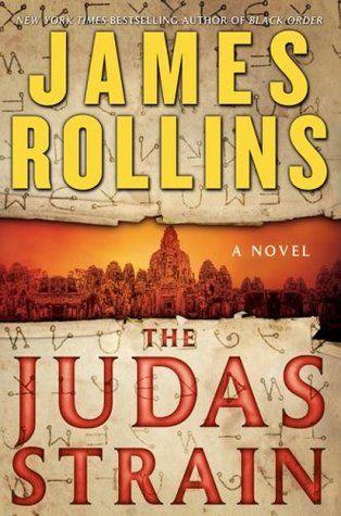 The Judas Strain (Sigma #4) by James Rollins