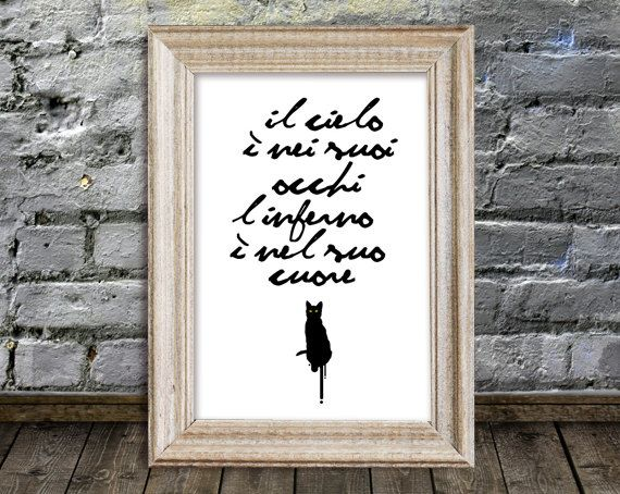 Cat poster with quote (in Italian): The sky is in its eyes, hell is in its heart.  Funny :) $21.00, via Etsy.