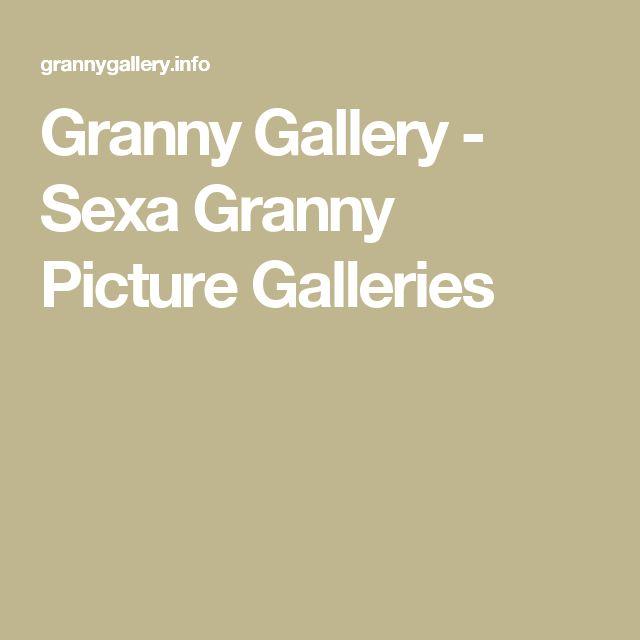 Granny Gallery - Sexa Granny Picture Galleries
