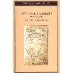 Leggere Libri Fuori Dal Coro : VITA DELL'ARCIPRETE AVVAKUM SCRITTA DA LUI STESSO - D Avvakum