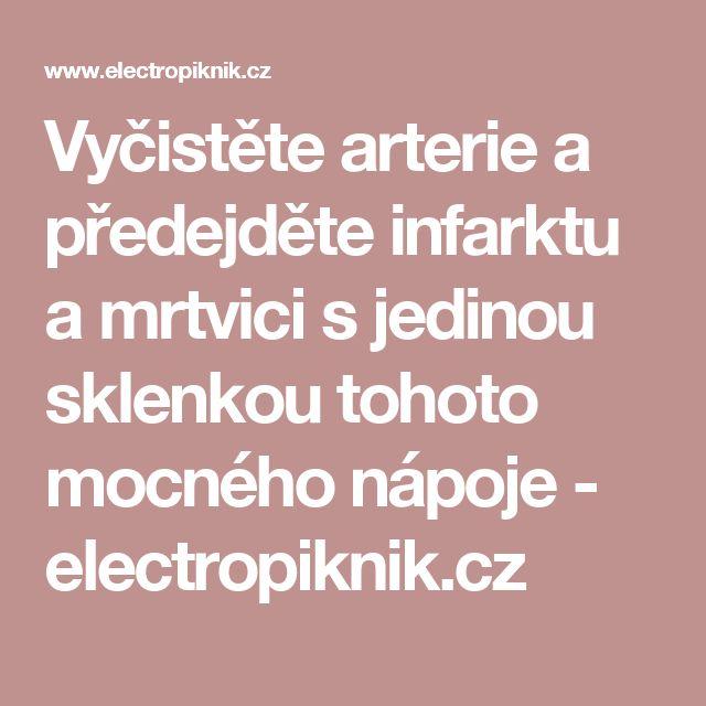 Vyčistěte arterie a předejděte infarktu a mrtvici s jedinou sklenkou tohoto mocného nápoje - electropiknik.cz