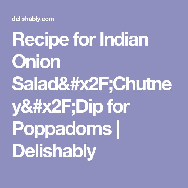 Recipe for Indian Onion Salad/Chutney/Dip for Poppadoms | Delishably