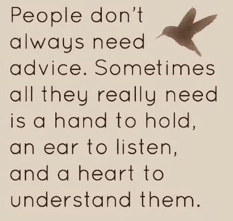 People don't always need advice...