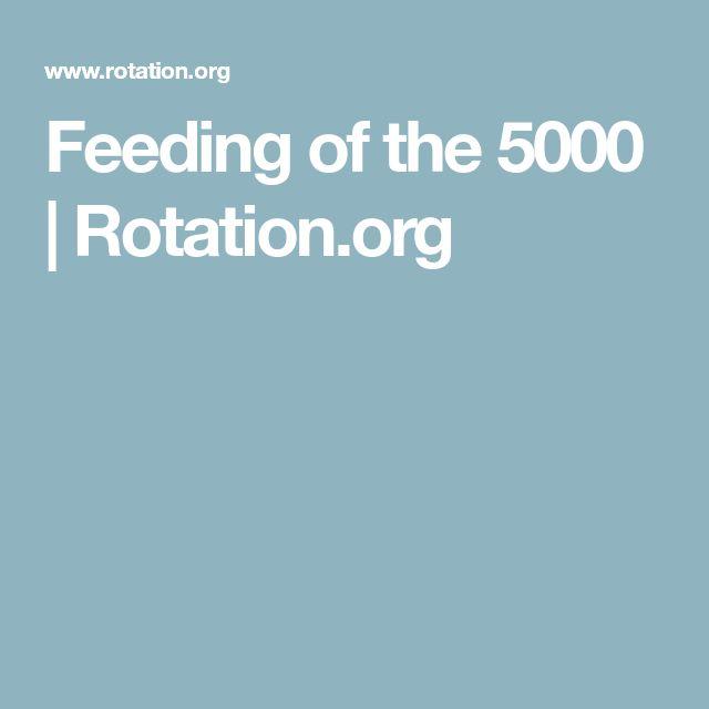 Feeding of the 5000 | Rotation.org