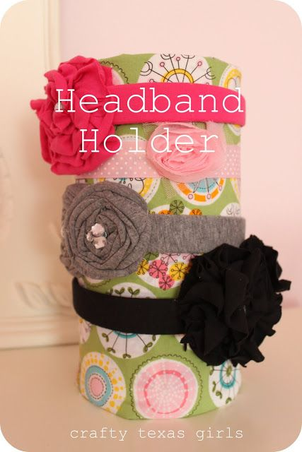 Crafty Texas Girls: Crafty How To: Headband Holder. Oatmeal container covered in fabric