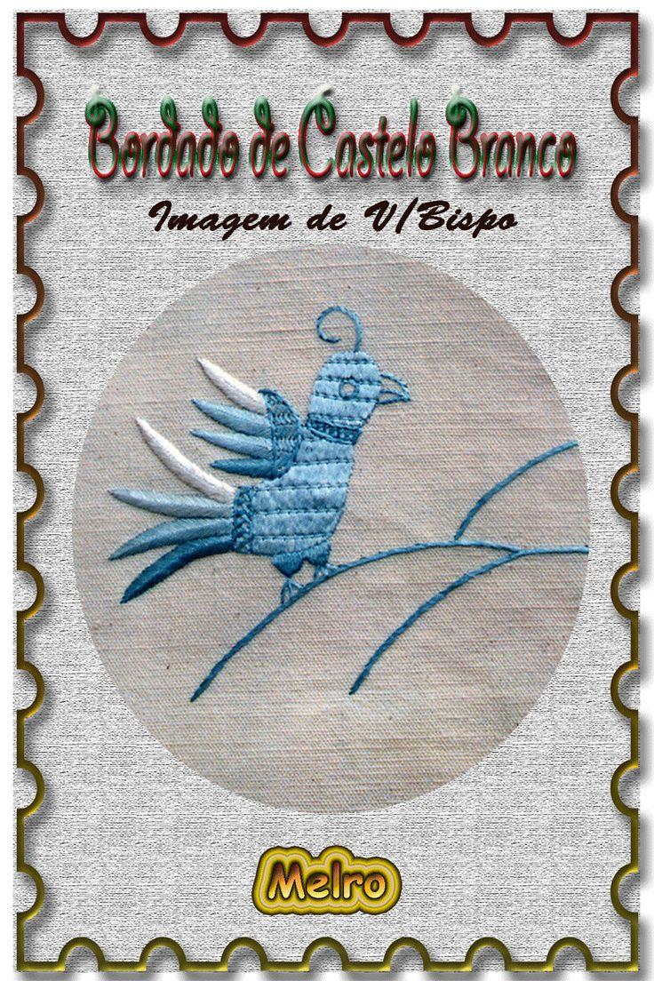 """"""" PATRIMÓNIO DA TERRA ALBICASTRENSE """"     O texto sobre o bordado de Castelo Branco que vão ler a seguir é, da autoria de José Zêze..."""