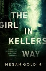 Title:The Girl in Kellers Way Author: Megan Goldin Published:May 29th2017 Publisher:Penguin Books Australia Pages:330 Genres: Fiction, Contemporary, Mystery, Crime, Thriller RRP:$32.99 Rati…