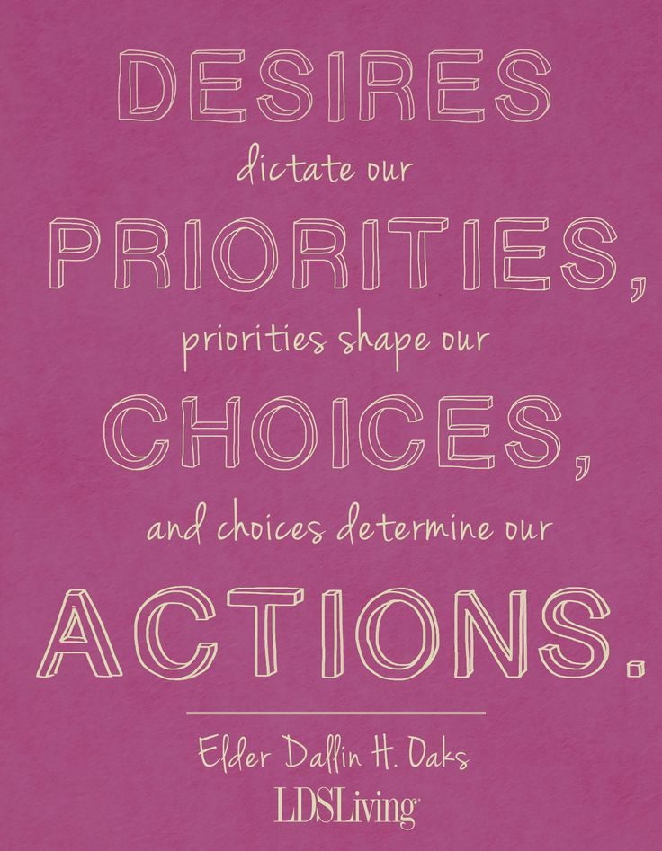 desires dictate our priorities priorities shape our