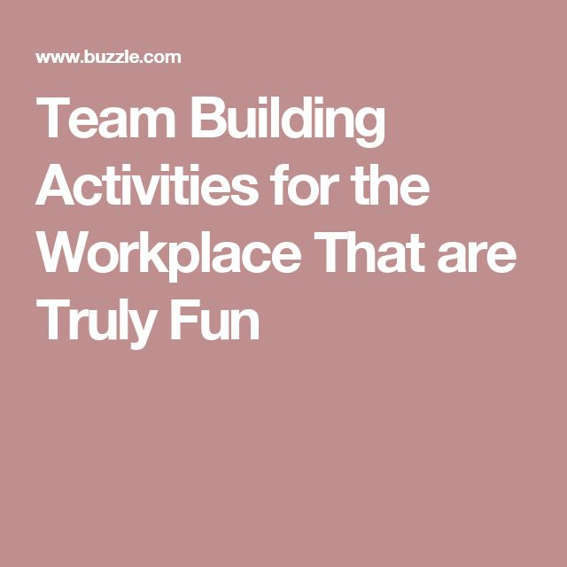Team Building Activities for the Workplace That are Truly Fun