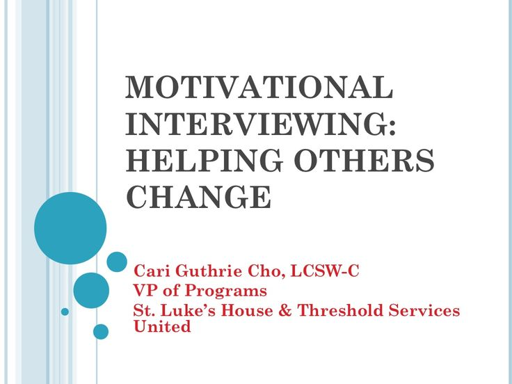 Motivational interviewing by Montgomery County Coalition for the Homeless via slideshare