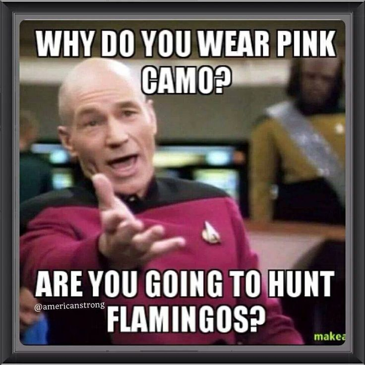 I love pink camo and wear it all the time but this is funny