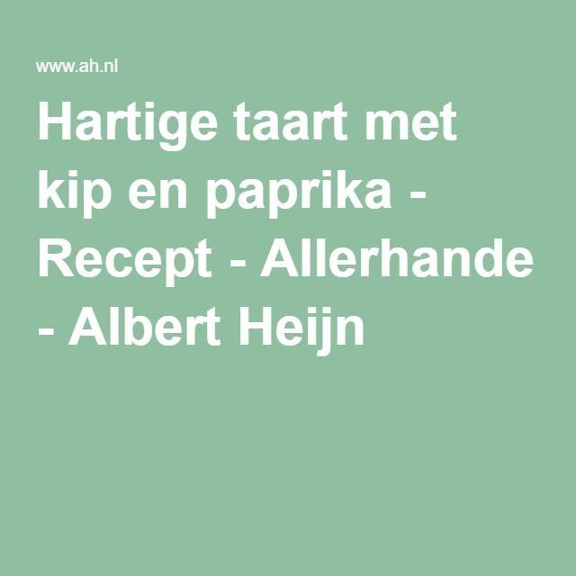 Hartige taart met kip en paprika - Recept - Allerhande - Albert Heijn