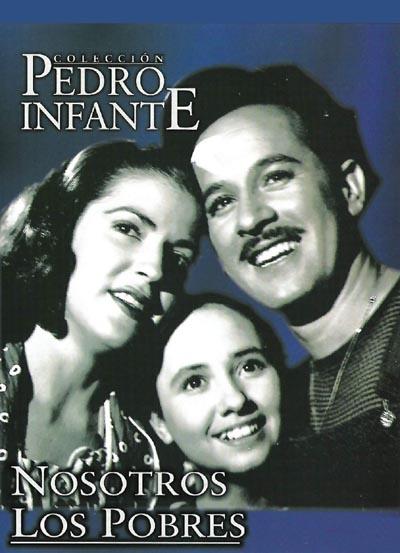 """Nosotros los Pobres (1948). Es la primera parte de la trilogía de estos personajes, siendo la segunda """"Ustedes los ricos"""" y la tercera """"Pepe, el Toro"""". Todas ellas fueron de las películas mexicanas con gran éxito en su momento por todo el melodrama que las caracterizó pero sobre todo las canciones como """"Amorcito Corazón""""."""