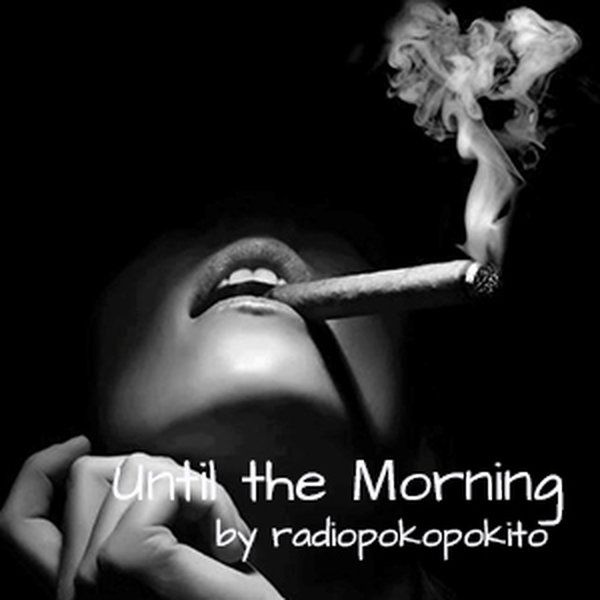 """Check out """"Until the Morning I"""" by radio poko pokito on Mixcloud"""