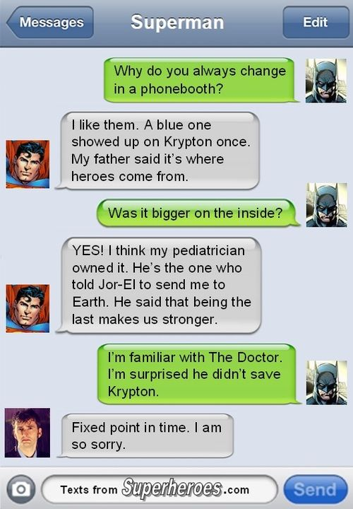 Texts From Superheroes Why Superman changes in a phone booth