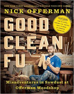 Good Clean Fun: Misadventures in Sawdust at Offerman Woodshop: Nick Offerman: 9781101984659: Amazon.com: Books