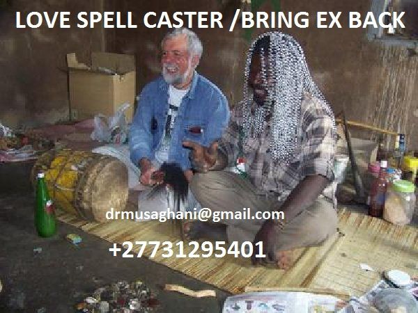 . Love related problems or Mending broken Relationships. . Divorce related problems . Witchcraft and Healing . Business and Money problems . Contracts and winning of Tenders . All kinds of body pain EMAIL drmusaghani@gmail.com Contact; +27731295401
