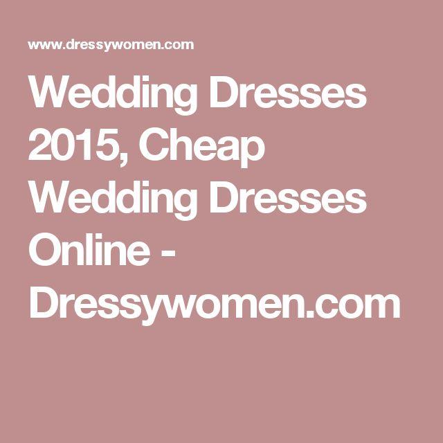 Wedding Dresses 2015, Cheap Wedding Dresses Online - Dressywomen.com