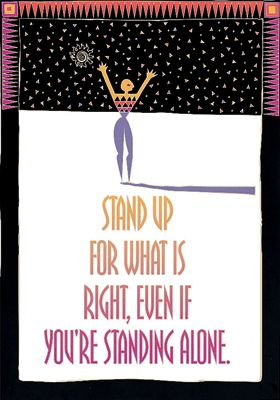 Stand Up For What is Right, Even if You're Standing Alone