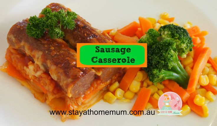 Sausage Casserole | Stay at Home Mum