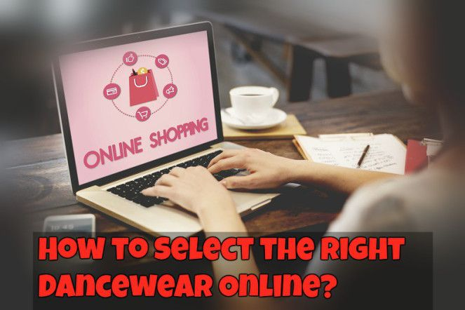 How to Select the Right Dancewear Online? #dancewearonline