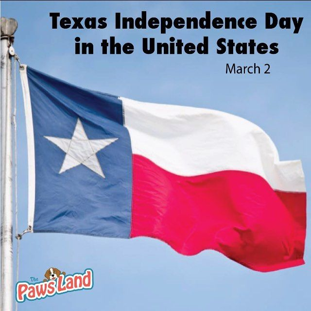 Texas Independence Day celebrates the adoption of the states independence declaration. It is an annual legal holiday in Texas in the United States on March 2. March 2 also marks Texas Flag Day and Sam Houston Day although these are special observances rather than legal holidays #texas #thepawsland #petboutique #dogs #cats #usa