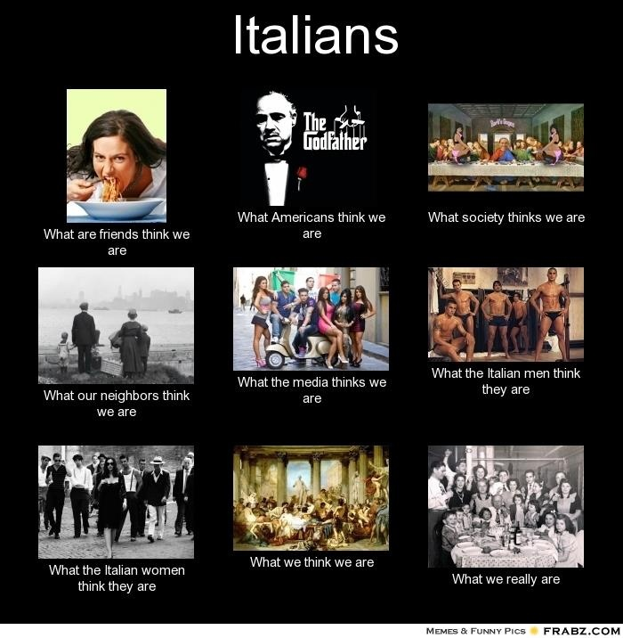 """Italians - funny!  What """"our"""" friends think we are."""