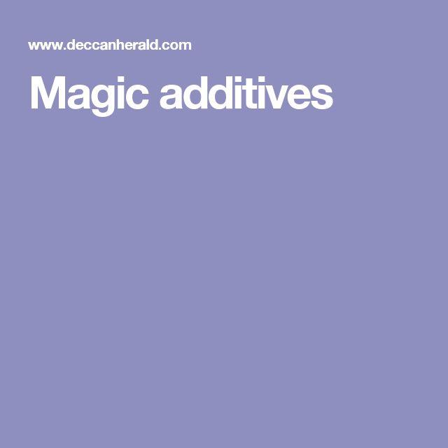 Magic additives