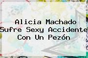 http://tecnoautos.com/wp-content/uploads/imagenes/tendencias/thumbs/alicia-machado-sufre-sexy-accidente-con-un-pezon.jpg Alicia Machado. Alicia Machado sufre sexy accidente con un pezón, Enlaces, Imágenes, Videos y Tweets - http://tecnoautos.com/actualidad/alicia-machado-alicia-machado-sufre-sexy-accidente-con-un-pezon/