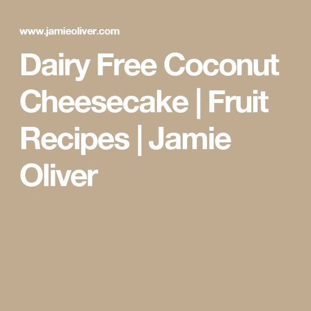 Dairy Free Coconut Cheesecake | Fruit Recipes | Jamie Oliver