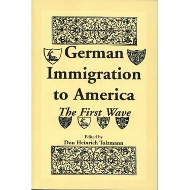 The German Immigration to America: The First Wave