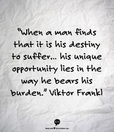 Image result for Quote from Man's search for meaning