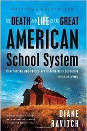 The Death and Life of the Great American School System:   Diane Ravitch