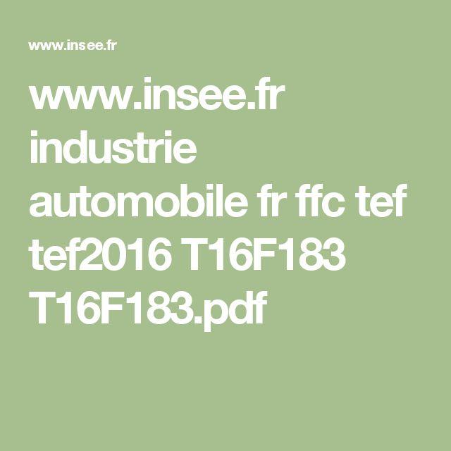 www.insee.fr industrie automobile fr ffc tef tef2016 T16F183 T16F183.pdf