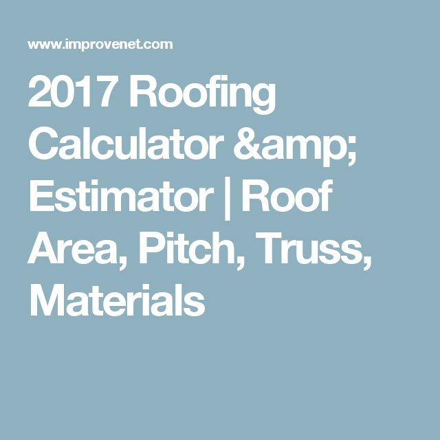 Use Our Roofing Calculator To Measure Correctly And Determine How Much Roofing  Material You Need For Your Project. Enter Your Measurements, Rounded To The  ...
