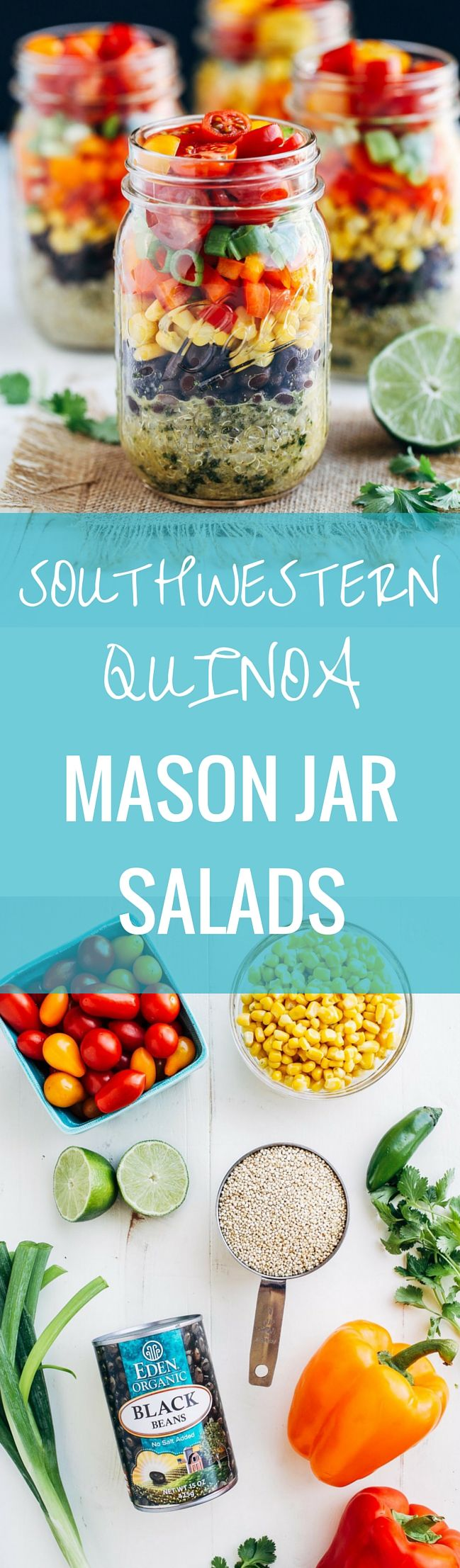 Southwestern Quinoa Mason Jar Salads- quinoa layered with a cumin lime dressing, black beans, corn, bell peppers and cherry tomatoes. Perfect to prep for delicious and healthy lunches during the week! (vegan + gluten-free)