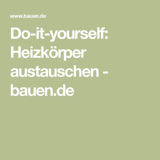 Do-it-yourself: Heizkörper austauschen - bauen.de