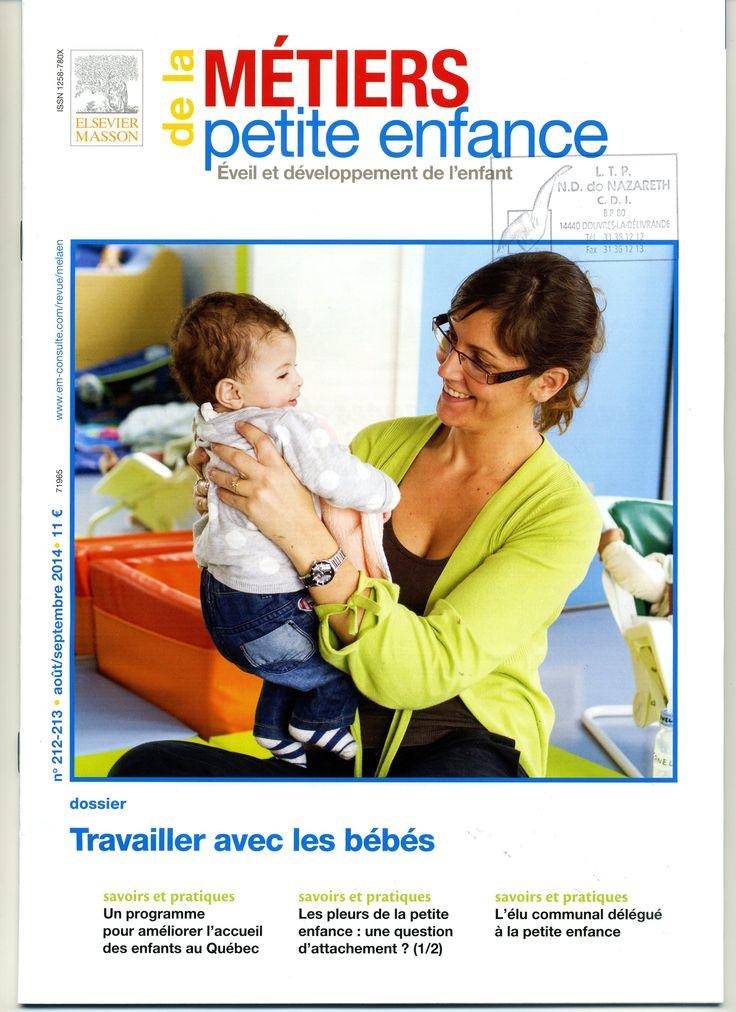 Métiers de la petite enfance n°212-213 d'Août-Septembre 2014  Dossier: Travailler avec les bébés. Un programme pour améliorer l'accueil des enfants au Québec.  Les pleurs de la petite enfance: une question d'attachement? (1/2). L'élu communal délégué à la petite enfance.