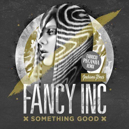 Fancy Inc Something Good -http://minimalistica.me/nu-disco/fancy-inc-something-good/