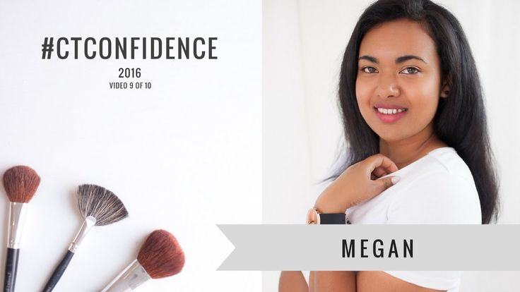 [Video 9] Megan #CTConfidence 2016 - What's your No.1 Confidence Challenge?  Blog post: http://theauthenticgirl.com/ctconfidence/