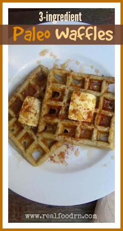 3-ingredient Paleo Waffles |Real Food RN