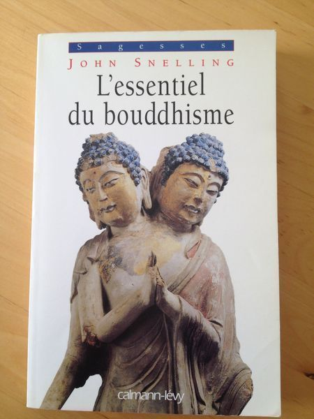 #spiritualité : L'essentiel Du Bouddhisme - John Snelling.  Calmann-Lévy/Sagesses, 04/1997. 196 pp. brochées dans un format de poche.