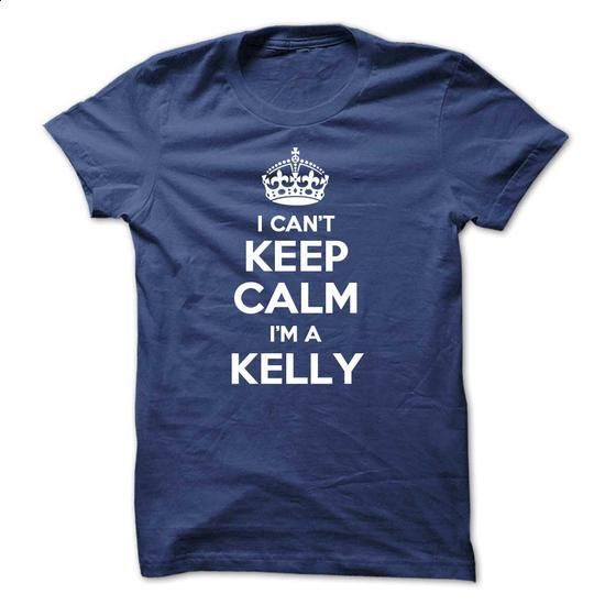 can't keep calm i'm kelly.