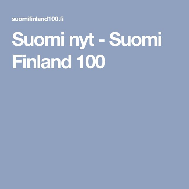 Suomi nyt - Suomi Finland 100
